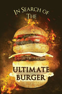 In Search of the Ultimate Burger