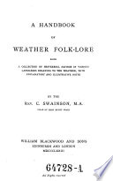 A handbook of weather folk-lore; being a collection of proverbial sayings in various languages relating to the weather, with explanatory and illustrative notes