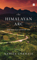 The Himalayan Arc: Journeys East of South-east [Pdf/ePub] eBook
