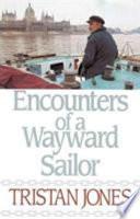Encounters of a Wayward Sailor Book