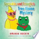 Sprookie and Froogle   S Tree House Mystery