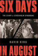 Six Days in August: The Story of Stockholm Syndrome Pdf/ePub eBook