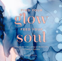 Pdf Find Your Glow, Feed Your Soul
