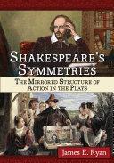 Shakespeare's Symmetries