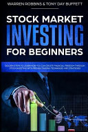 Stock Market Investing for Beginners  Golden Steps to Learn How You Can Create Financial Freedom Through Stock Investing with Proven Trading Technique