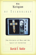The Religion of Technology Book