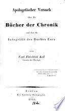 Apologetischer Versuch   ber Die B  cher Der Chronik  und   ber Die Integrit  t Des Buches Esra