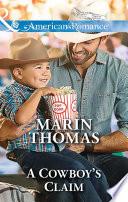 A Cowboy's Claim (Mills & Boon American Romance) (Cowboys of the Rio Grande, Book 3)