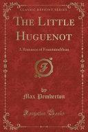 The Little Huguenot