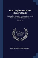 Farm Implement News Buyer's Guide: A Classified Directory of Manufacturers of Farm and Garden Implements ...;