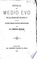Storia del medio evo particolarmente d'Italia dal crollo dell'Occidentale Impero alla caduta della Casa Sveva