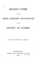 Black s Guide to the History  Antiquities and Topography of the County of Surrey  etc   Signed  W  H  D  A   i e  W  H  D  Adams