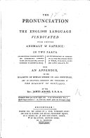 The Pronunciation of the English Language Vindicated from Imputed Anomaly   Caprice  Etc
