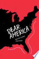 Dear America  Reflections on Race