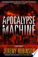 """""""Apocalypse Machine"""" by Jeremy Robinson"""