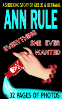 Everything She Ever Wanted: A True Story of Obsessive Love, ...