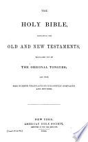 The Holy Bible Containing The Old And New Testaments Translated Out Of The Original Tongues And With The Former Translations Diligently Compared And Revised Book