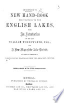 A complete Guide to the Lakes      With Mr  Wordsworth s Description of the scenery of the Country  etc   and three letters on the geology of the Lake district by Professor Sedgwick  Second edition  Edited by     J  H