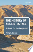 The History of Ancient Israel  A Guide for the Perplexed