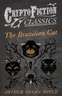 The Brazilian Cat (Cryptofiction Classics - Weird Tales of Strange Creatures)