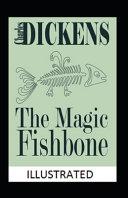 The Magic Fishbone Illustrated