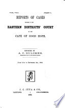 Reports of Cases Decided in the Eastern Districts  Court of the Colony of the Cape of Good Hope