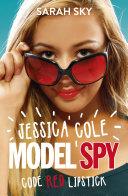 Jessica Cole: Model Spy: Code Red Lipstick