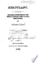 Herculano. Drama historico en tres actos y en verso orijinal, etc. [With a preface by J. Calcaño.]