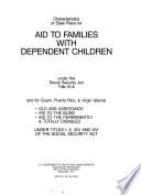 Characteristics of State Plans for Aid to Families with Dependent Children Under the Social Security Act, Title IV-A, and for Guam, Puerto Rico, & Virgin Islands