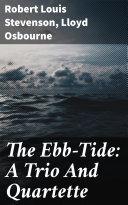 The Ebb-Tide: A Trio And Quartette Pdf/ePub eBook