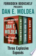 Forbidden Bookshelf Presents Dan E Moldea
