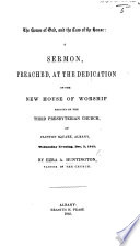 The House of God  and the Law of the House  a Sermon  on Ezek  Xliii  12  Preached at the Dedication of the New House of Worship Erected by the Third Presbyterian Church  on Clinton Square  Albany  Etc Book
