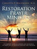 Restoration Prayer Ministry Manual One