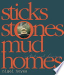 Sticks  stones  mud homes