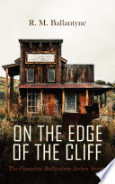 ON THE EDGE OF THE CLIFF     The Complete Ballantyne Action Series