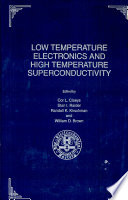 Proceedings of the Symposium on Low Temperature Electronics and High Temperature Superconductivity