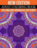 New Edition Adult Coloring Book 100 Amazing Mandalas Patterns