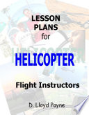 Lesson Plans for Helicopter Flight Instructors