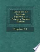 Lecciones de Historia Argentina - Primary Source Edition