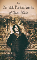 The Complete Poetical Works of Oscar Wilde Book