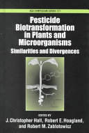 Pesticide Biotransformation in Plants and Microorganisms