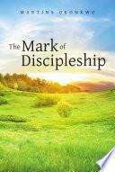 The Mark Of Discipleship