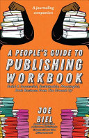 A People s Guide to Publishing Workbook