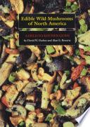 Edible Wild Mushrooms of North America
