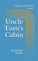 Uncle Tom s Cabin  Young Folks  Edition