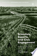 Scientists  Experts  and Civic Engagement Book