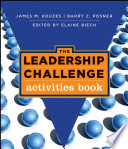"""The Leadership Challenge: Activities Book"" by James M. Kouzes, Barry Z. Posner, Elaine Biech"