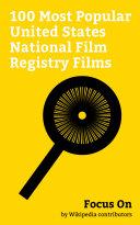 Focus On: 100 Most Popular United States National Film Registry Films