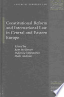 Constitutional Reforms And International Law In Central And Eastern Europe