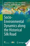 Socio Environmental Dynamics along the Historical Silk Road